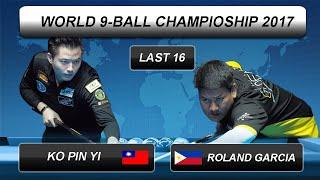 Ko Pin Yi - Roland Garcia | World 9-BALL Championship 2017 | Last 16