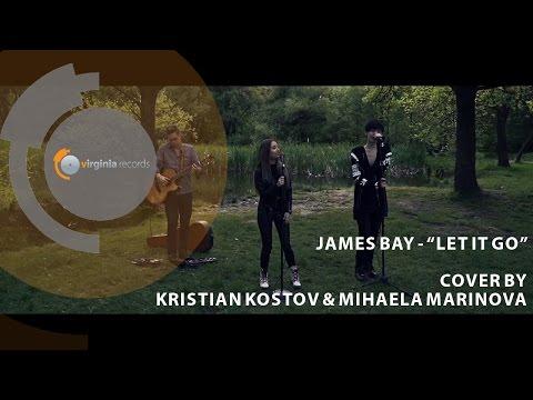 Cover by Kristian Kostov and Mihaela Marinova - Let It Go (original by James Bay)