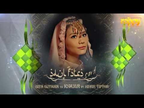 Gita Gutawa VS KSHMR  ft  Sidnie Tipton - Idul Fitri Card (rappy Mashup)