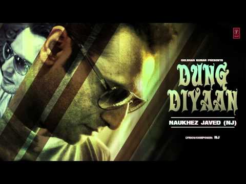 Dung Diyaan Full Song | Naukhez Javed (NJ) | Latest Punjabi Song 2014