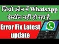 Jio Phone Whatsapp Installing Problem | Whatsapp Install Error Fix