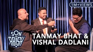 Son Of Abish Feat Tanmay Bhat Vishal Dadlani