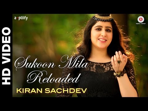 Sukoon Mila Reloaded   Arijit Singh Feat. Kiran Sachdev I Anuj Garg    Rohit Maggu & Archanna Guptaa