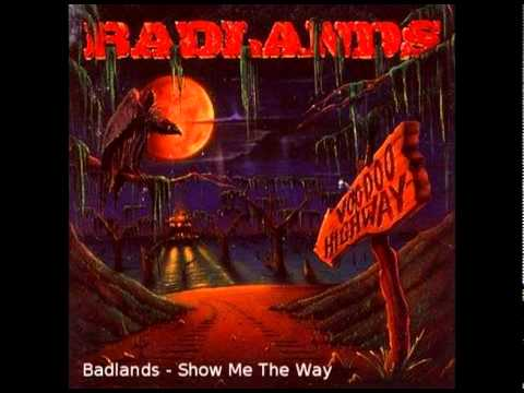 Badlands - Show Me The Way