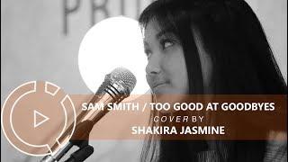 Download Lagu Sam Smith - Too Good At Goodbyes (Cover by Shakira Jasmine) #COVERINDO Gratis STAFABAND