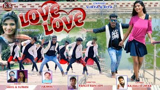 LOVE LOVE | NEW NAGPURI SONG 2019 | SAHIL & SUMAN