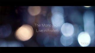 The Mono Jacks - Tablou // live unplugged