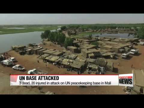 3 dead, 20 injured in attack on UN peacekeeping base in Mali   코엑스 폭파협박 단체 말리서 유