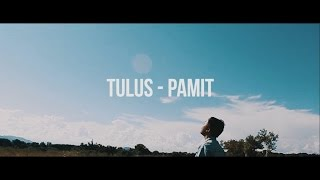 TULUS PAMIT Unofficial Music Video