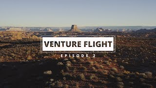 VENTURE FLIGHT [EP 2] - LAKE POWELL