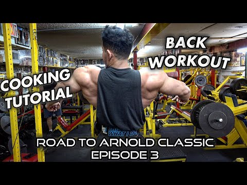 COOKING TUTORIAL | BACK WORKOUT | NEW LOW WEIGH-IN | ROAD TO ARNOLD CLASSIC EP.3