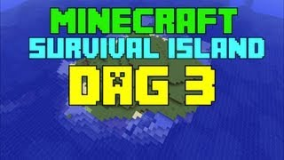Minecraft - Survival island - Dag 3 'DIAMONDS?!'