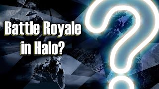 Real Talk   Should Halo: Infinite Feature a Battle Royale Mode?