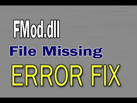 How To Fix FMod.dll File Missing Error