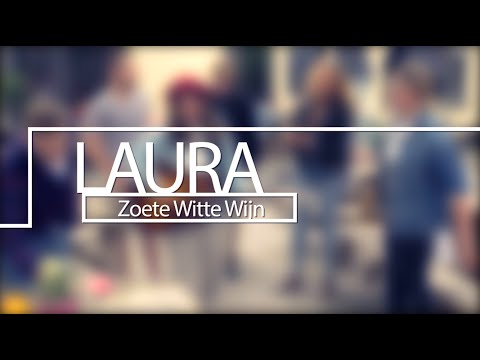 LAURA - Zoete Witte Wijn (Official Video)