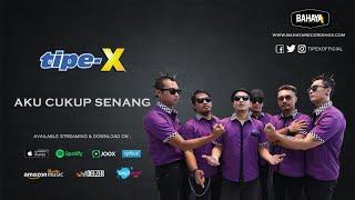Tipe-X - Aku Cukup Senang (Official Audio)