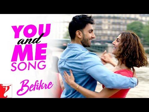 You And Me - Song | Befikre | Ranveer Singh | Vaani Kapoor | Nikhil D'Souza | Rachel Varghese