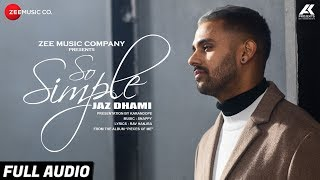 So Simple Full Audio | Jaz Dhami | Bambi Bains | Snappy | Rav Hanjra