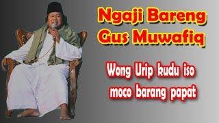 Pengajian Gus Muwafiq 2018 :  Wong Urip kudu iso moco barang papat