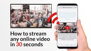 How to: Stream any online video to your big TV in 30 seconds.