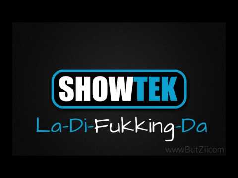 Showtek - La-Di-Fukking-Da [100% - HQ]