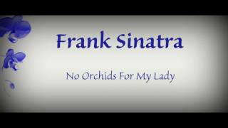 Watch Frank Sinatra No Orchids For My Lady video