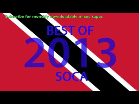 BEST OF 2013 TRINIDAD SOCA - ROAD READY MIX