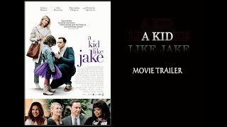 Watch A Kid Like Jake 2018 movie trailer