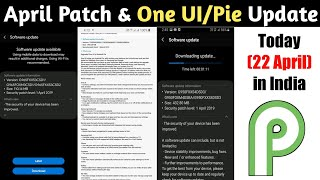 New Updates for Samsung devices in India || Android Pie / One UI & April Patch Today (22 April 2019)