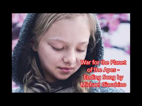 War for the Planet of the Apes Ending Song by Michael Giacchino