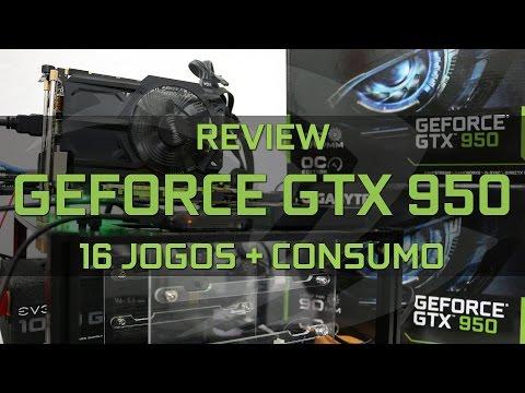 Review - Geforce GTX 950 em 16 JOGOS Full HD + Teste de Consumo