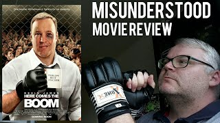 Here Comes The Boom (2012) Misunderstood Movie Review