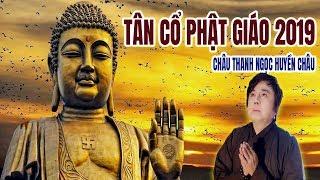 Tân Cổ Phật Giáo 2019 | Địa Mẫu Chân Kinh - Châu Thanh Ngọc Huyền Châu ca cổ hơi dài