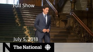 The National for Thursday July 5, 2018 — Bruce McArthur, Heat Wave, Trudeau Allegation