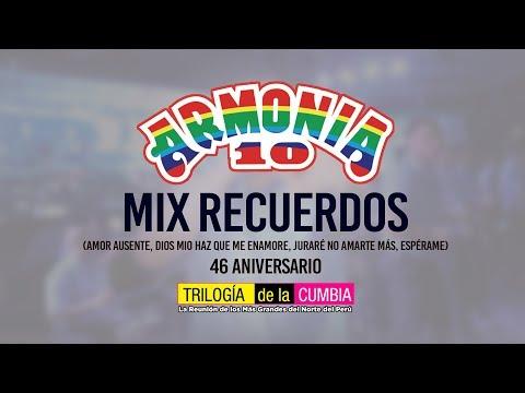 Armonía 10 - Mix Recuerdos (46 aniversario)