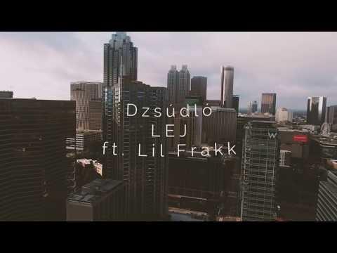 Dzsúdló - LEJ ft. Lil Frakk (Dalszöveg/lyrics)