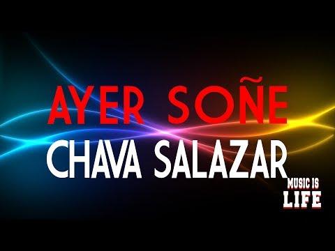 Chava Salazar - Ayer Soñe | Lyrics