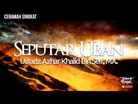 Seputar Uban - Ustadz Azhar Khalid Bin Seff, MA.