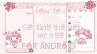 🌸HOW TO : GET LINE THEMES FOR FREE FOR ANDROID EASILY 🌸 | Princess Kawaii