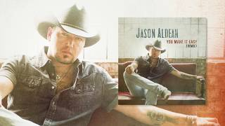 Jason Aldean 34 You Make It Easy 34 Remix
