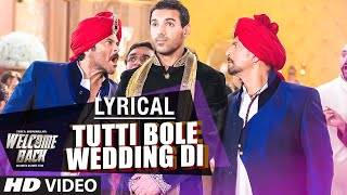Tutti Bole Wedding Di Full Song with LYRICS - Meet Bros & Shipra Goyal | Welcome Back | T-Series