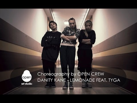 Danity Kane - Lemonade (feat. Tyga)  сhoreography by OPEN CREW -  Open  Аrt  Studio
