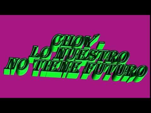 Lo Nuestro No Tiene Futuro - Choy Ramos