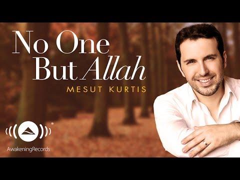 Mesut Kurtis - No One But Allah | مسعود كرتس | Official Audio