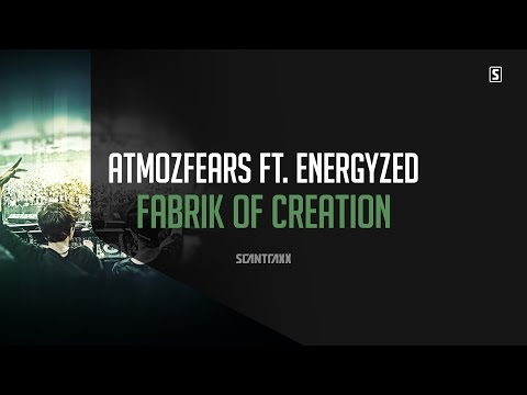 Atmozfears Ft. Energyzed - Fabrik Of Creation (#SCAN225)