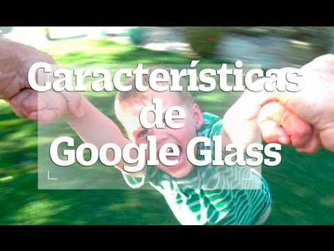Google Glass, novedades de las nuevas gafas de Google, How It Feels [through Glass]