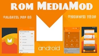 Rom-Lollipop (Mediamod) | Android M 6.0 | huawei y320 & alcatel pop c3 | instalacion y review