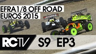 RC Racing TV S09 Ep 3 - EFRA 1/8th Off Road Euros 2015