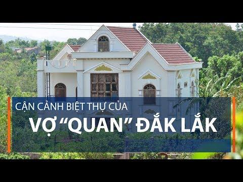 "Cận cảnh biệt thự của vợ ""quan"" Đắk Lắk   VTC1   Nguyen si ki"