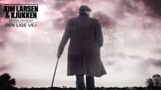 Kim Larsen & Kjukken - Den Lige Vej (Officiel audiovideo)